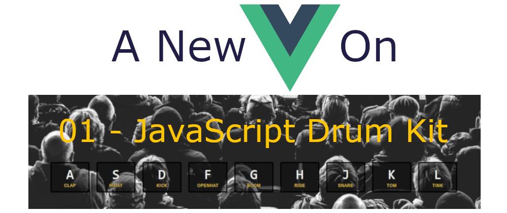 A New Vue On JavaScript30 - 01 JavaScript Drum Kit