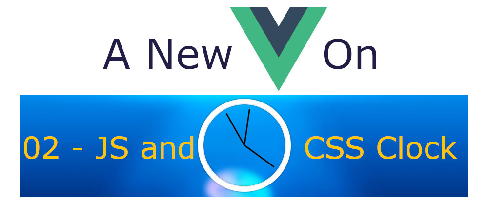 A New Vue On JavaScript30 - 02 JS and CSS Clock