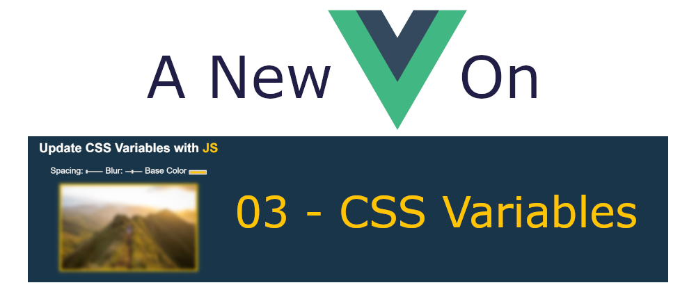A New Vue On JavaScript30 - 03 CSS Variables