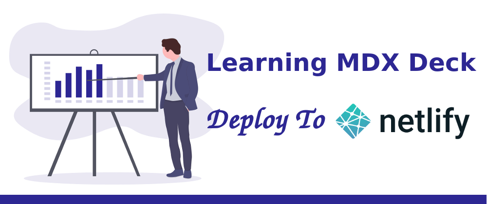 Learning MDX Deck: Deploy To Netlify